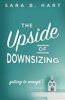 """The Upside of Downsizing: Getting to Enough"""